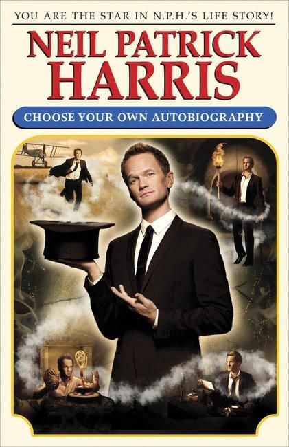 COMING OCT 15TH- Tired of memoirs that only tell you what really happened? Then look no further than Neil Patrick Harris: Choose Your Own Autobiography!