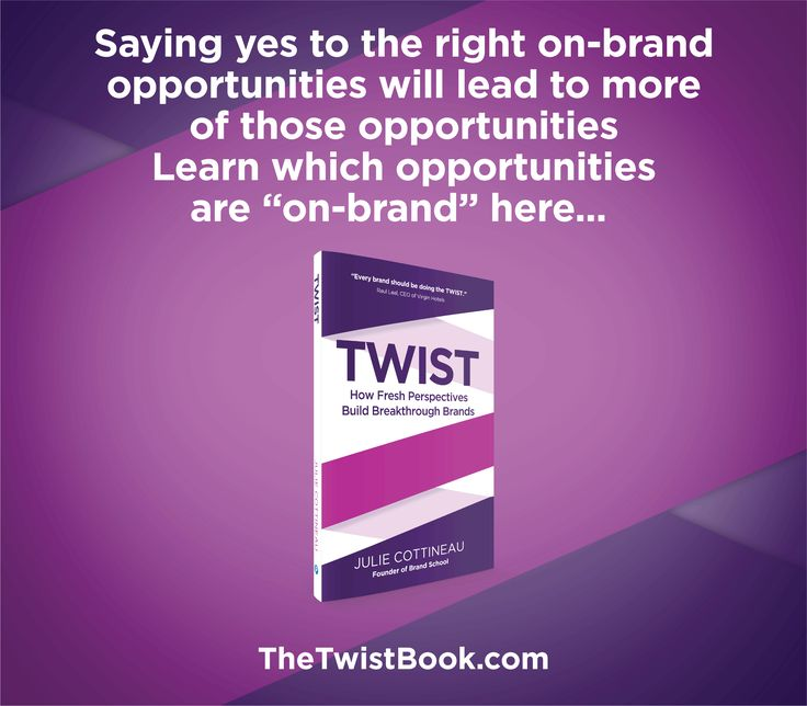 Saying yes to the right on-brand opportunities will lead to more of those opportunities because people tend to travel in tribes of like-minded others. If they are happy with their experience with your brand they will recommend you to others with similar needs. More in TheTwistBook.com