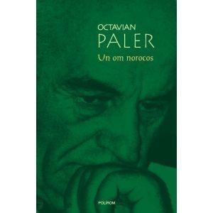 Un om norocos- de Octavian Paler