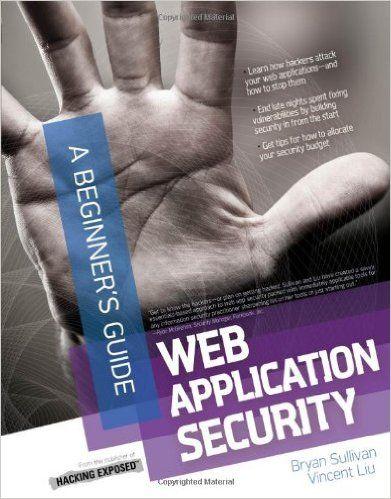 Hacking Books: Web Application Security, A Beginner's Guide: Bryan Sullivan, Vincent Liu