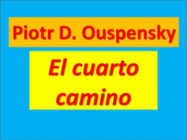 Piotr D. Ouspensky: El cuarto camino