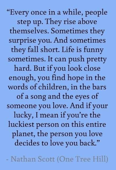 One tree hill quote that I would love to incorporate somewhere in the book too!