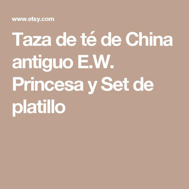 Taza de té de China antiguo E.W. Princesa y Set de platillo