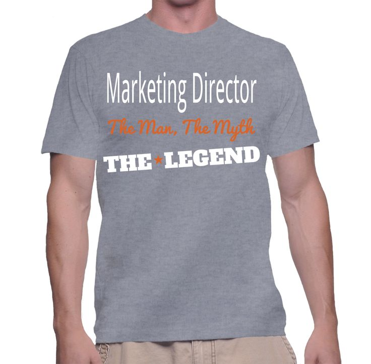 Marketing Director The Man, The Myth, The Legend T-Shirt - brand officer sample resume