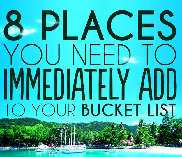 8 Places You Need To Immediately Add Your Bucket List Worldwide Escapes Exotic Travel Vacations