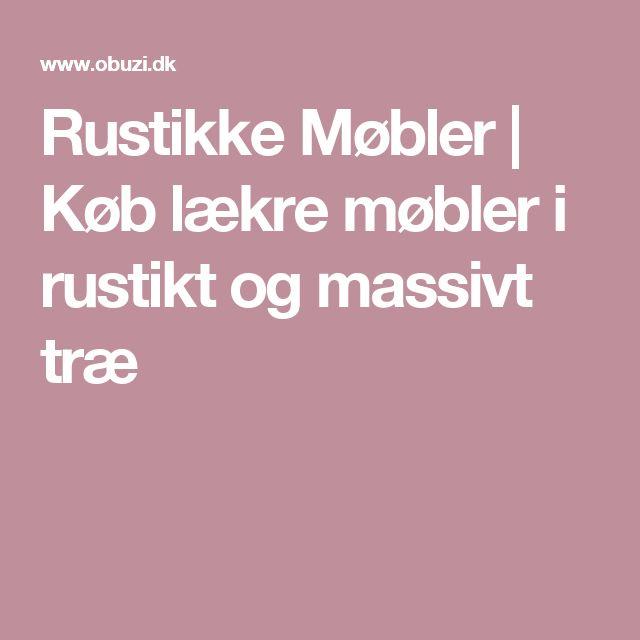 Rustikke Møbler | Køb lækre møbler i rustikt og massivt træ
