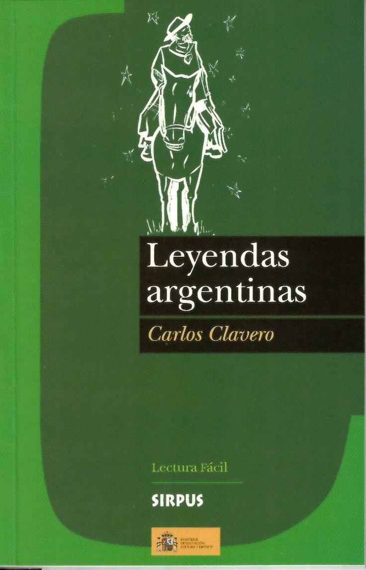 Leyendas argentinas / Carlos Clavero http://absysnetweb.bbtk.ull.es/cgi-bin/abnetopac01?TITN=550355