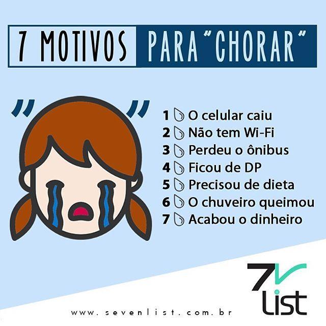 """Na nossa rotina corrida as vezes acontece cada coisa... Que nos faz querer """"chorar""""! Principalmente naqueles dias malucos onde tudo dá errado! Confere aí a lista de 7 motivos para """"chorar"""" que o Seven List separou para você. #sevenlist #choro #chorar #naochore #cry #tear #dontcry #motivos #celularcaiu #celular #queda #semwifi #perdioonibus #ochuveiroqueimou #pegueidp #todeexame #acabouodinheiro #tosemgrana #precisodedieta #dietaja"""