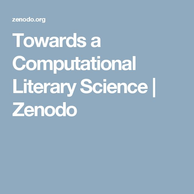 Towards a Computational Literary Science | Zenodo