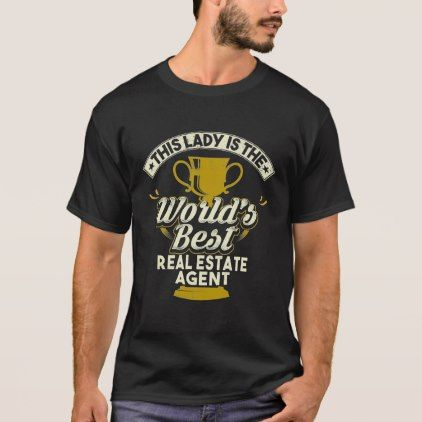 This Lady Is The World's Best Real Estate Agent T-Shirt - real estate gifts business cyo diy customize