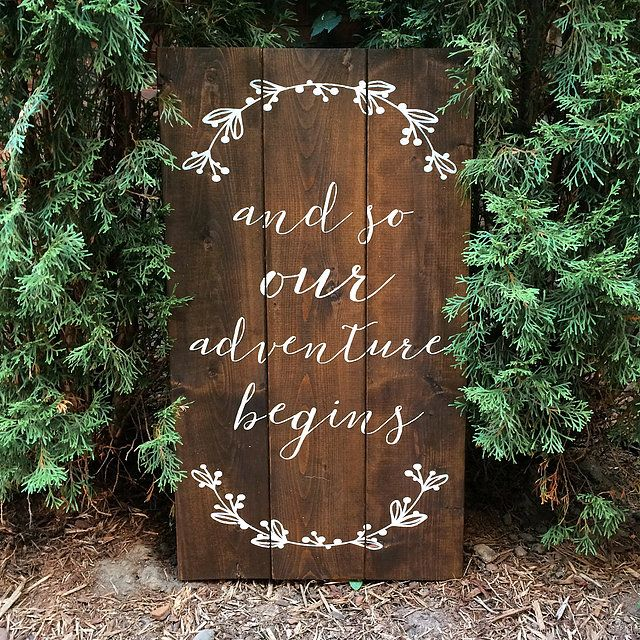 Wedding welcome sign, And so our adventure begins