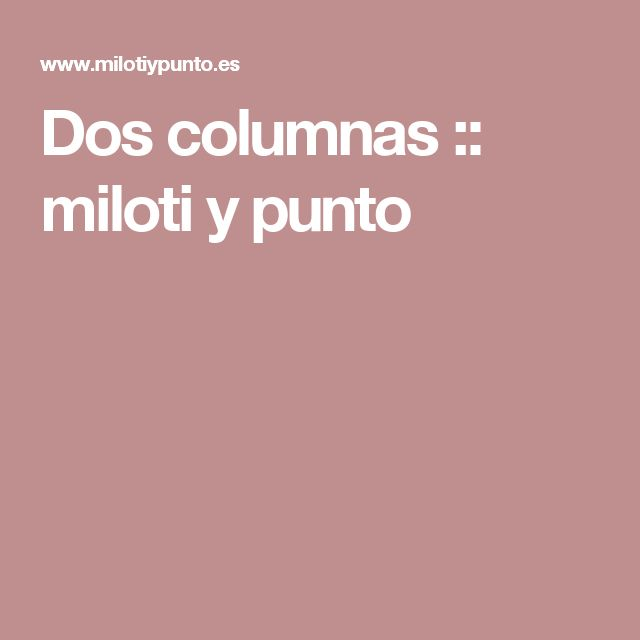 Dos columnas :: miloti y punto