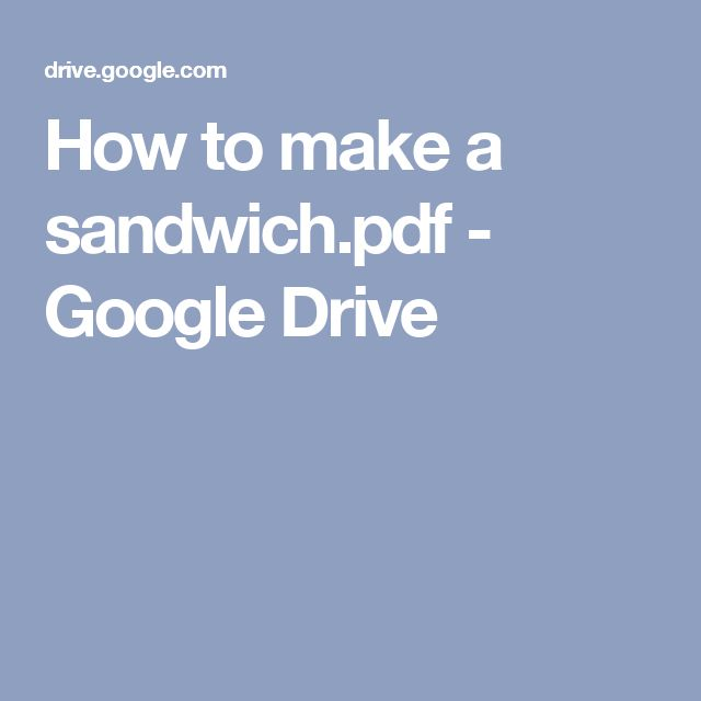 How to make a sandwich.pdf - Google Drive