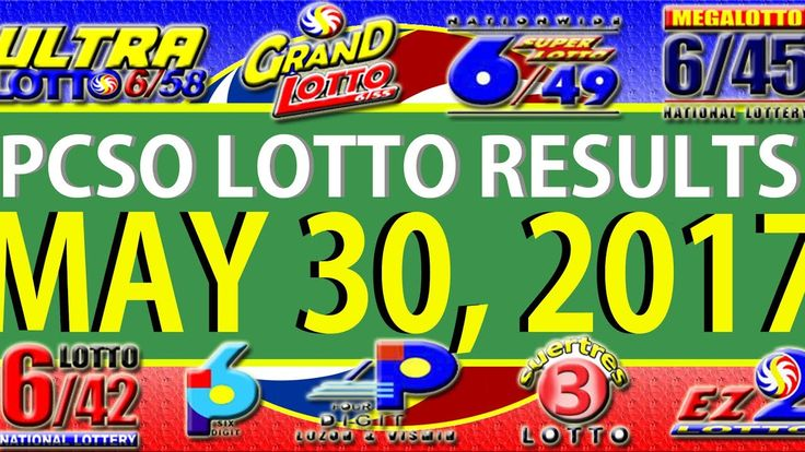 PCSO Lotto Results May 30, 2017 (6/58, 6/49, 6/42, 6D, SWERTRES & EZ2)