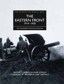 History of World War I: The Eastern Front 1914–1920 from Amber Books