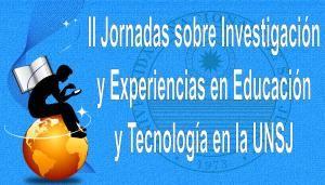 II JORNADAS SOBRE INVESTIGACIÓN Y EXPERIENCIAS EN EDUCACIÓN Y TECNOLOGÍA  Organizadas por la Secretaría de Comunicación, la Secretaría Académica, el Programa Permanente de Investigación en Educación a Distancia y la Facultad de Ciencias Exactas, Físicas y Naturales de la Universidad Nacional de San Juan, se desarrollarán el 20 y 21 de mayo en el Edificio Central de la UNSJ (Mitre 396- Este).  Noticia completa: http://www.unsj.edu.ar/noticiaDetalle.php?n=1713