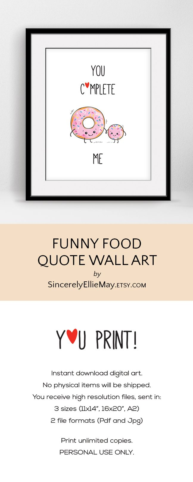 You Complete Me Funny Food Quote Wall Decor Signs Printable Gift For Mothers Day Fathers Day Or As Child Or Nursery Room Decor 40080 Funny Wall Art Quotes Printable Signs