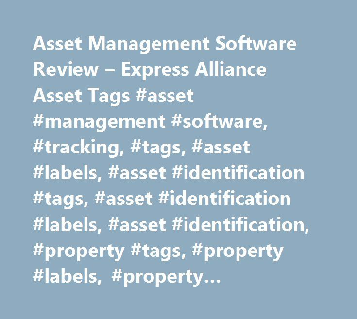 Asset Management Software Review – Express Alliance Asset Tags #asset #management #software, #tracking, #tags, #asset #labels, #asset #identification #tags, #asset #identification #labels, #asset #identification, #property #tags, #property #labels, #property #identification #labels http://missouri.remmont.com/asset-management-software-review-express-alliance-asset-tags-asset-management-software-tracking-tags-asset-labels-asset-identification-tags-asset-identification-labels-asset-ide/  #…