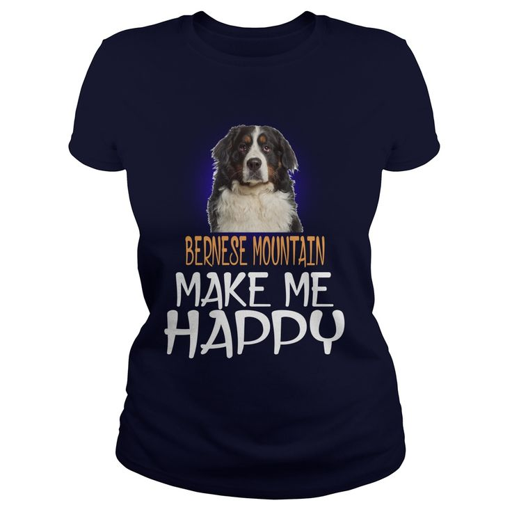 My Bernese Mountain Dog Make Me Happy - My Bernese Mountain Dog Make Me Happy Tees and Hoodies.How To Buy:1. Select The Style And Select Size 2. Select Color You Want 3. Click Add To Cart 4. Enter And Billing Information 5. Done!  #Bernese Mountain Dog #Bernese Mountain Dogshirts #iloveBernese Mountain Dog # tshirts
