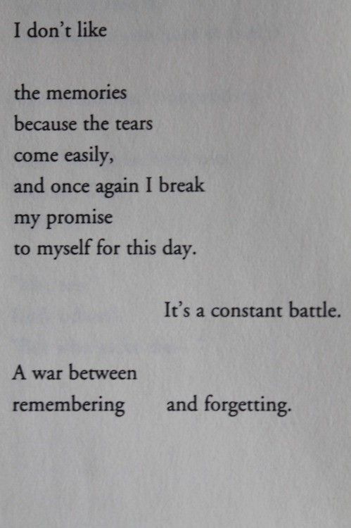 a constant battle of remembering and forgetting