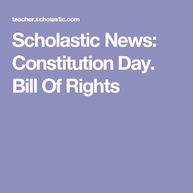 Scholastic News: Constitution Day.  Bill Of Rights