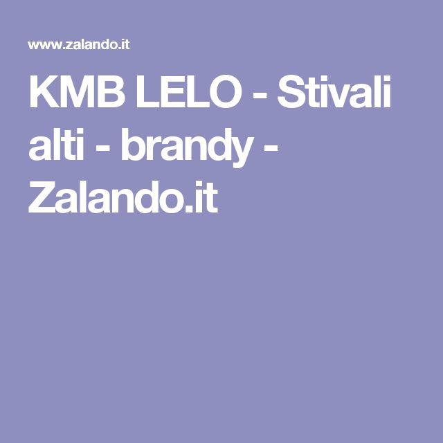 KMB LELO - Stivali alti - brandy - Zalando.it