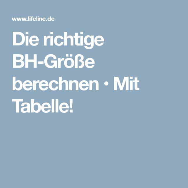 Die richtige BH-Größe berechnen • Mit Tabelle!