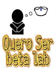 Quem quer ser Beta Lab? Eu quero #missaobeta