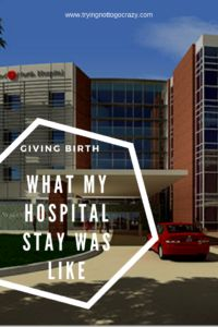 Read here to find out what my hospital visit was like AFTER giving birth!
