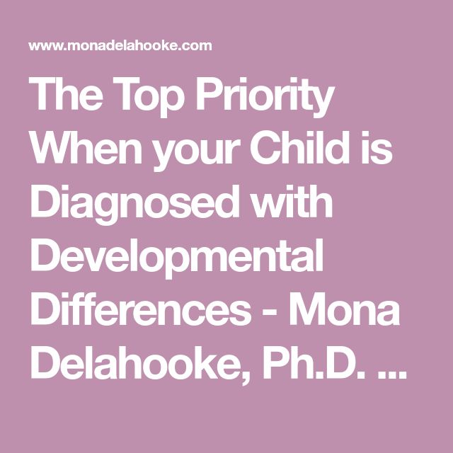 The Top Priority When your Child is Diagnosed with Developmental Differences - Mona Delahooke, Ph.D. - Pediatric Psychologist - California