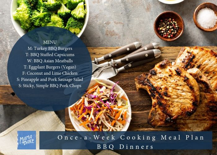 Once A Week Cooking Meal Plan Bbq Dinners Cooking Recipes