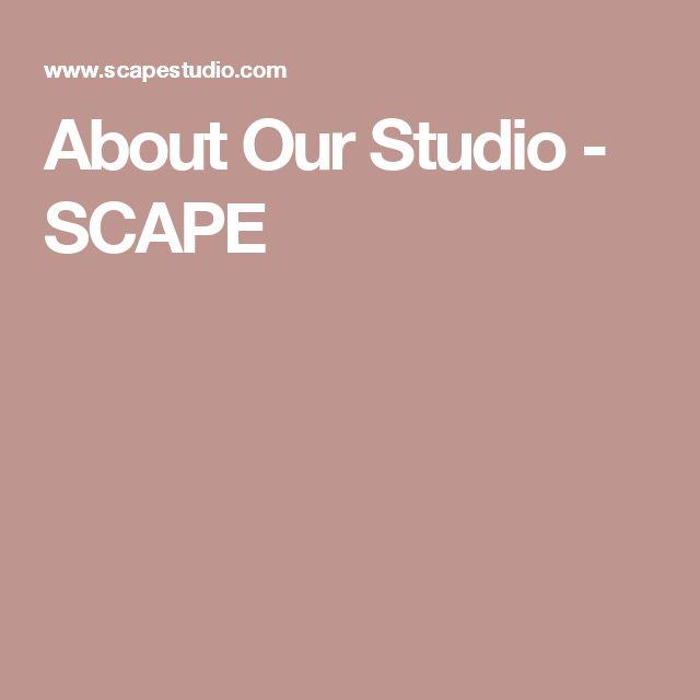 About Our Studio - SCAPE