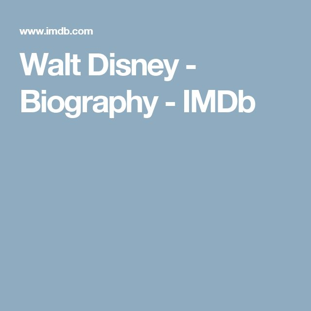 Walt Disney - Biography - IMDb