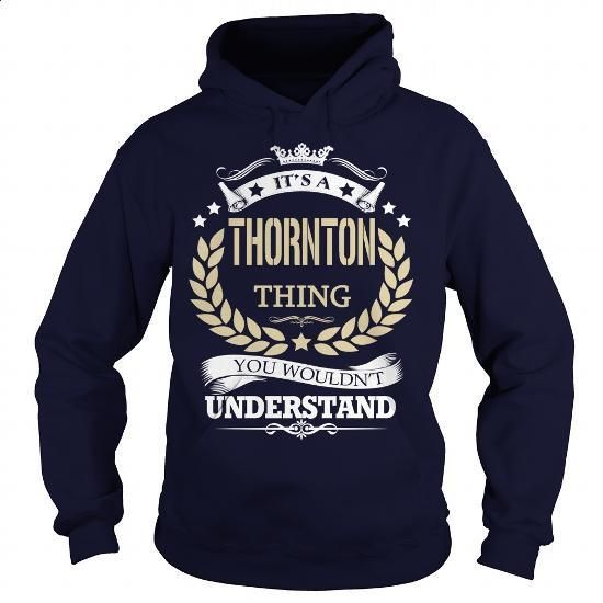 Its a THORNTON Thing - #men dress shirts #black hoodie womens. ORDER HERE =>…