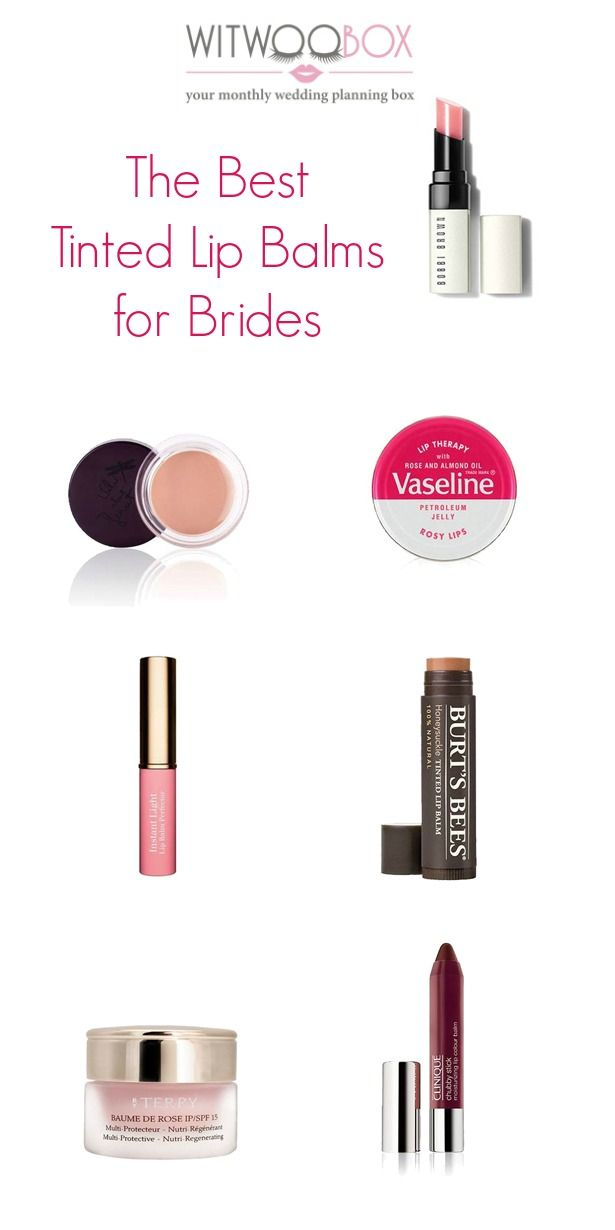The Best Tinted Lip Balms For Brides It S Important To Keep Your Lips Looking And Feeling Healthy Especially When Wedding Day Is Just Around Corner