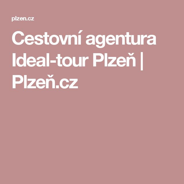 Cestovní agentura Ideal-tour Plzeň   Plzeň.cz