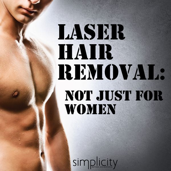 Top 4 reasons for men to get laser hair removal  No more shaving. Show the results of your workouts off better. No more 5 o'clock shadows at noon. Goodbye to ingrown hairs!