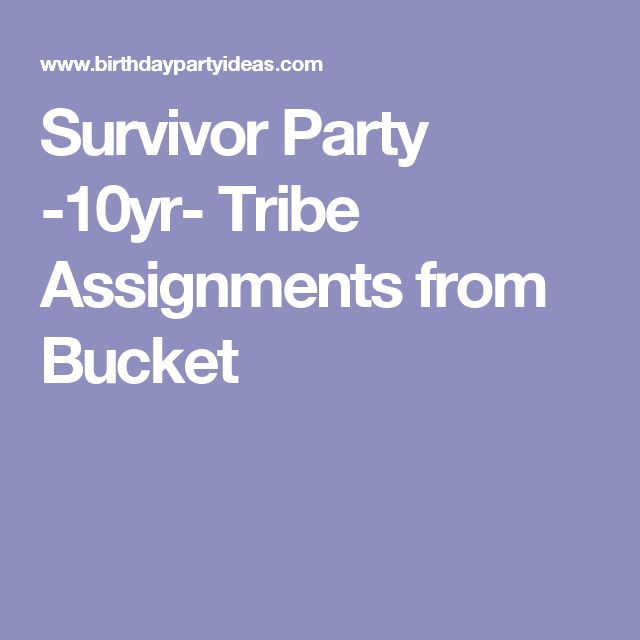 Survivor Party -10yr- Tribe Assignments from Bucket