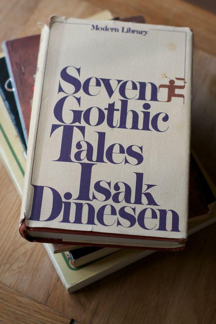 Seven Gothic Tales by Isak Dinesen (Karen Blixen)