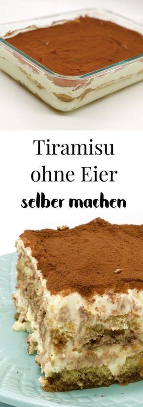 Selbst Tiramisu ohne Ei zubereiten – einfaches Tiramisu-Rezept   – Desserts
