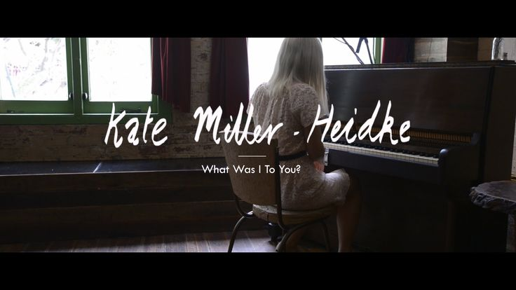 Kate Miller-Heidke - What Was I To You?
