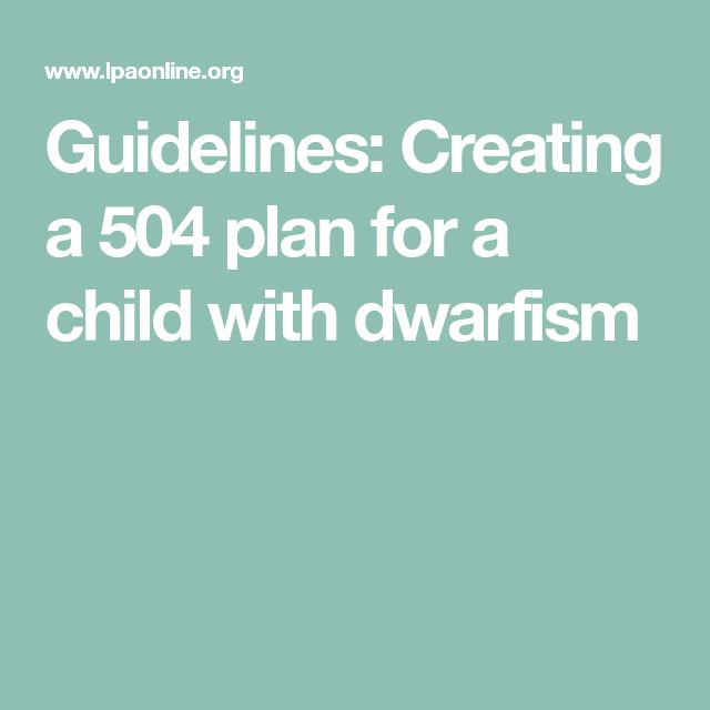 Guidelines: Creating a 504 plan for a child with dwarfism