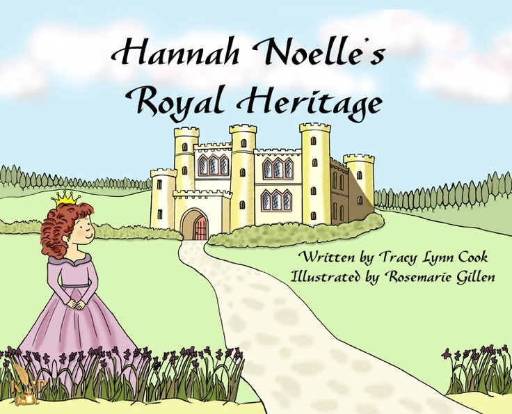 """Hannah Noelle's Royal Heritage   By Tracy Lynn Cook  Children's Picture Book  """"I liked this book a lot because it's fun, creative and artistic. I love the illustrations and the writing from the book. The ending is funny and surprising because they say….hahavillians + boohoovians= ….well you read it and see! You should always read, read, read!!""""    Avery Martin, age 8"""