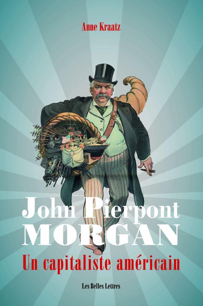 John Pierpont Morgan, Un capitaliste américain