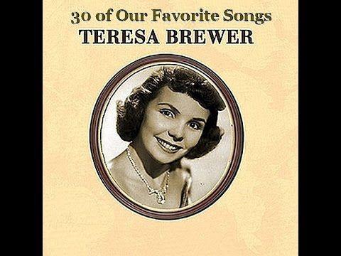 Teresa Brewer Sings 30 of Our Favorite Songs