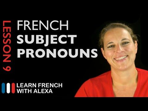 French Subject Pronouns (French Essentials Lesson 9) - YouTube