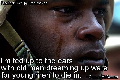 I'm Fed Up To The Ears With Old Men Dreaming Up Wars For
