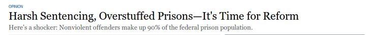 http://on.wsj.com/1gt8Fqq | Harsh Sentencing, Overstuffed Prisons—It's Time for Reform