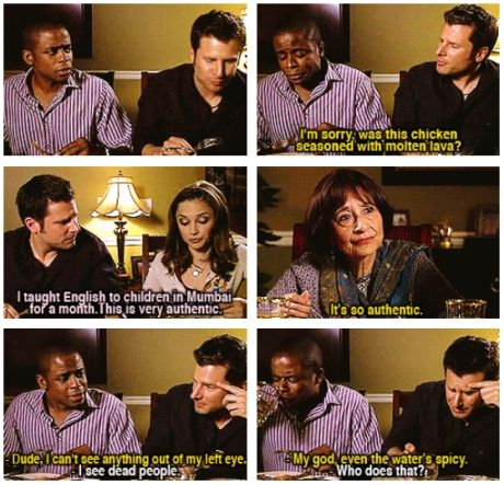 "bahaha, ""Gus and Sean try Indian Food""--Psych"