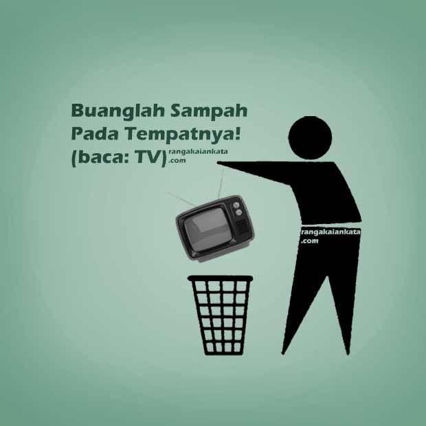 TV=Buanglah Sampah Pada Tempatnya!